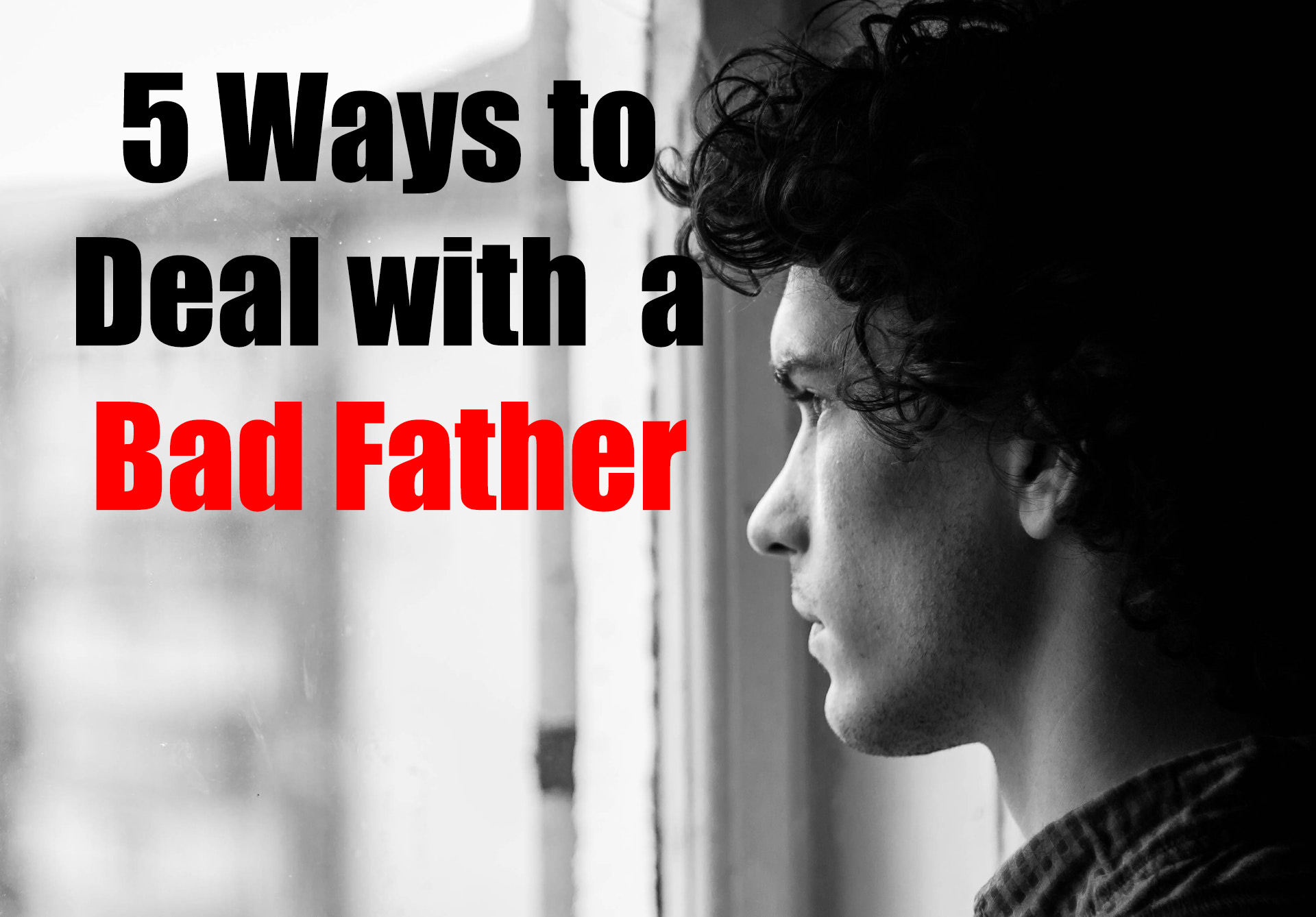 How to Deal with a Bad Father