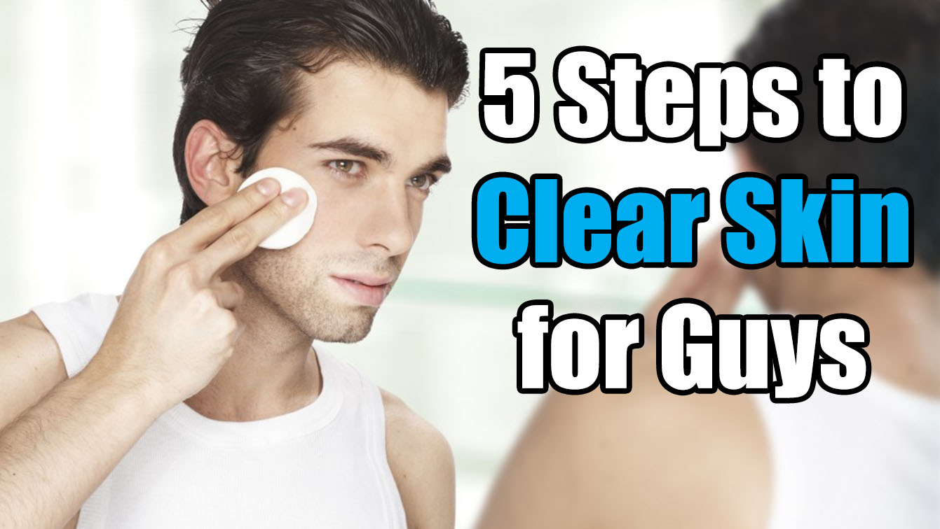 How to Get Clear Skin for Guys
